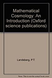Mathematical Cosmology: An Introduction (Oxford science publications)