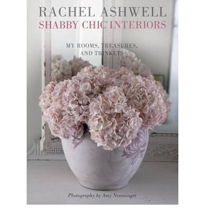 Rachel Ashwell Shabby Chic Interiors (Paperback) - Common