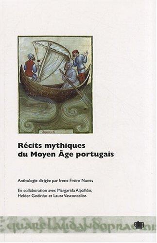 Récits mythiques du Moyen Age portugais : Edition bilingue français-portugais