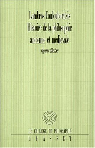 HISTOIRE DE LA PHILOSOPHIE ANCIENNE ET MEDIEVALE. : Figures illustres