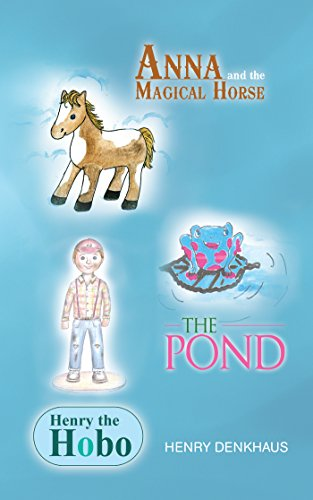 Anna and the Magical Horse - Henry the Hobo - the Pond (English Edition) -
