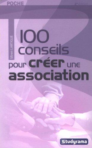 100 conseils pour créer son association