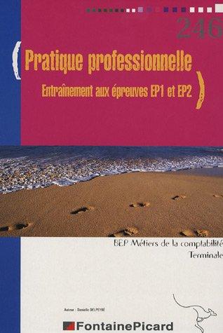 Pratique Professionelle Te BEP : Entraînement à l'épreuve EP1, Entraînement à l'épreuve EP2
