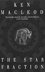 The Star Fraction: Book One: The Fall Revolution Series by Ken MacLeod (1995-09-28)