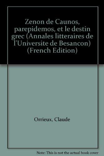 Zénon de Caunos, parépidèmos, et le destin grec