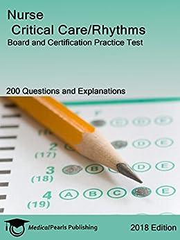 Nurse Critical Care/rhythms: Board And Certification Practice Test por Medicalpearls Publishing Llc epub