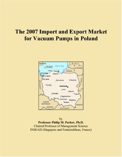 The 2007 Import and Export Market for Vacuum Pumps in Poland