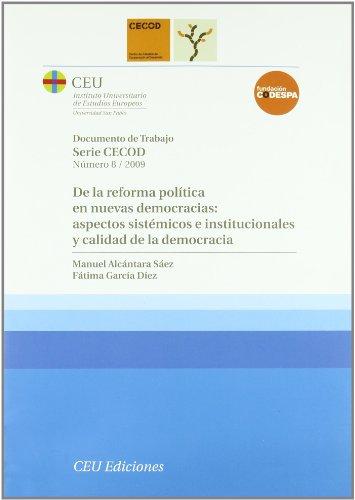 De la reforma política en nuevas democracias: aspectos sistémicos e institucionales y calidad de la democracia (Documentos de trabajo. Serie CECOD)