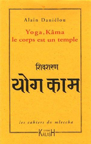 Yoga, Kâma : Le corps est un temple