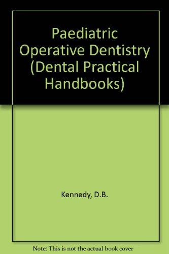 Paediatric Operative Dentistry (Dental Practical Handbooks)