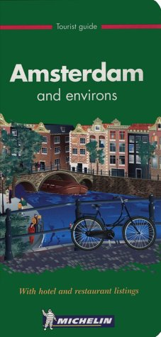 Michelin The Green Guide : Amsterdam and environs (Michelin Green Guide : Amsterdam. English Edition, 1st ed) (Guide Amsterdam Michelin)