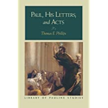 Paul, His Letters, and Acts (Library of Pauline Studies)