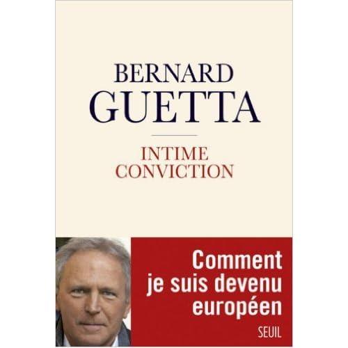 Intime conviction : Comment je suis devenu européen de Bernard Guetta ( 23 janvier 2014 )
