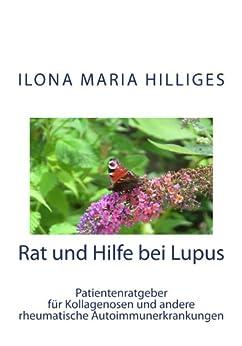 Rat und Hilfe bei Lupus: Patientenratgeber für Kollagenosen und Autoimmunerkrankungen