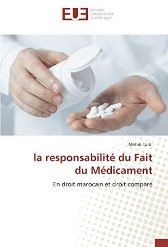 la responsabilité du Fait du Médicament: En droit marocain et droit comparé par Mehdi Talbi