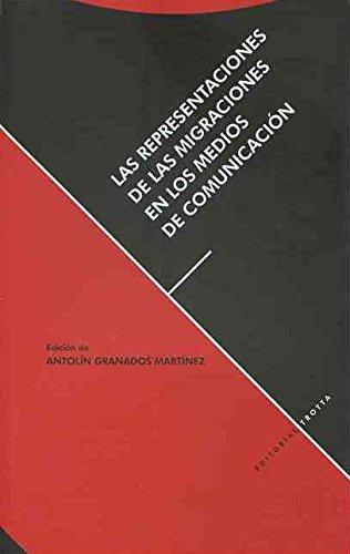 Las Representaciones De Las Migraciones En Los Medios De Comunicación (Estructuras y Procesos. Ciencias Sociales) por Antolín Granados Martínez