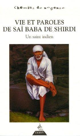 Vie et paroles de Saï Baba de Shirdi : Un saint indien par Erik Sablé
