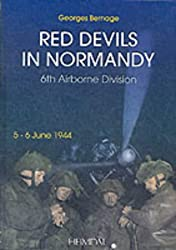 Red Devils: The 6th Airborne Division at Normandy: 6th British Paras, 5-6 June 1944