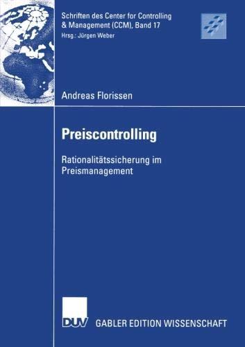 Preiscontrolling: Rationalitätssicherung im Preismanagement (Schriften des Center for Controlling & Management (CCM), Band 17)