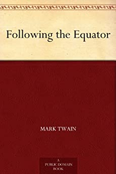 Following the Equator by [Twain, Mark]