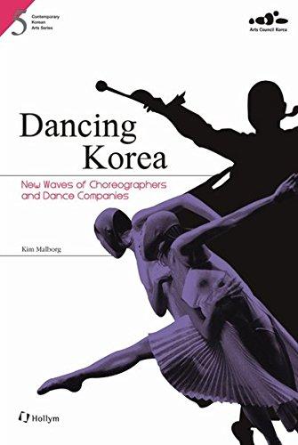 Dancing Korea: New Waves of Choreographers and Dance Companies (Contemporary Korean Arts) por Malborg Kim