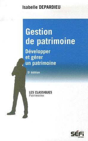 Gestion de patrimoine : Développer et gérer un patrimoine par Isabelle Depardieu