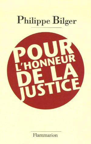 Pour l'honneur de la justice par Philippe Bilger