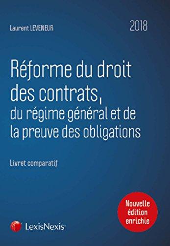 Mode d'emploi de la rforme du droit des contrats, du rgime gnral et de la preuve des obligations