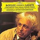 Ligeti : Concertos pour violon, violoncelle & piano