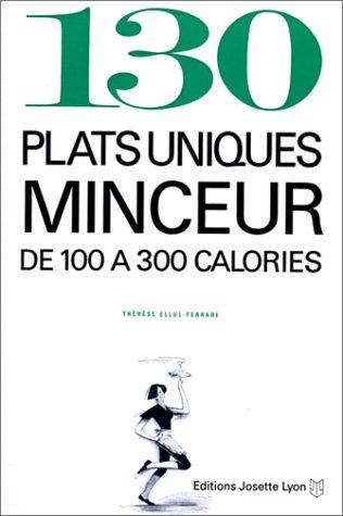 130 plats uniques minceur par Thérèse Ellul-Ferrari