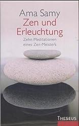 Zen und Erleuchtung: Zwölf Meditationen eines Zen-Meisters