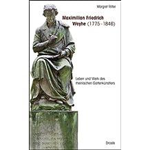 Maximilian Friedrich Weyhe (1775-1846): Ein Leben für die Gartenkunst