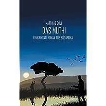 Das Muthi: Ein Kriminalroman aus Südafrika (Kriminalromane aus Südafrika 1)