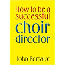How to be a Successful Choir Director