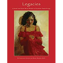 Legacies: A Guide for Young Black Women in Planning Their Future by Constance Gipson (2013-11-01)