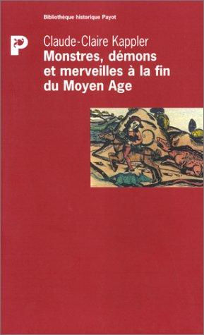 MONSTRES, DEMONS ET MERVEILLLES A LA FIN DU MOYEN AGE. Edition 1999