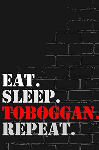 Eat. Sleep. Toboggan. Repeat: Lined Notebook Journal