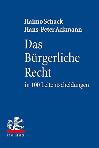 Das Bürgerliche Recht in 100 Leitentscheidungen: 100 höchstrichterliche Urteile mit Anregungen zur Vertiefung für Studium und Examen