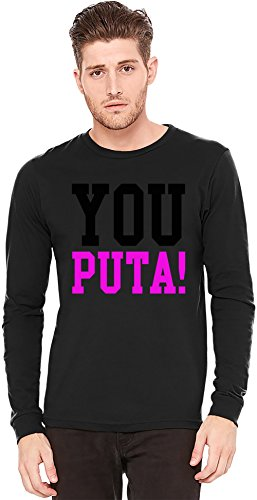 You Puta Funny Slogan Camiseta de manga larga Long-Sleeve T-shirt | 100% Preshrunk Jersey Cotton X-Large