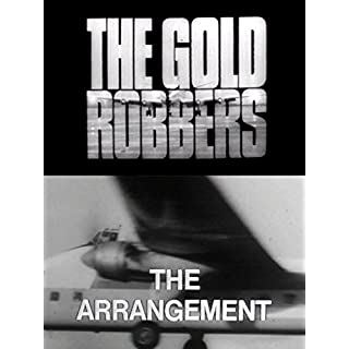 The Gold Robbers: The Arrangement