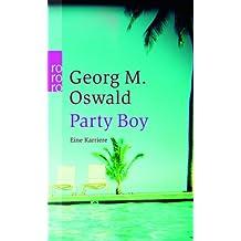 Party Boy: Eine Karriere