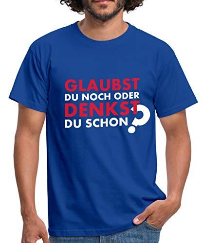 Glaubst du noch oder denkst du Schon? Männer T-Shirt, XXL, Royalblau
