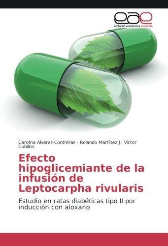 Efecto hipoglicemiante de la infusión de Leptocarpha rivularis: Estudio en ratas diabéticas tipo II por inducción con aloxano por Carolina Álvarez-Contreras