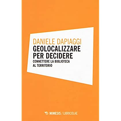 Geolocalizzare Per Decidere. Connettere La Biblioteca Al Territorio