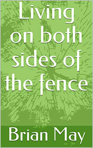 Living on both sides of the fence (English Edition)