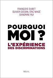 Pourquoi moi ?. L'expérience des discriminations: L'expérience des discriminations