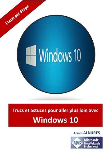 Trucs et astuces pour aller plus loin avec Windows 10 (French Edition)