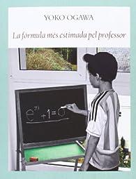 La Fórmula Més Estimada Pel Professor par Yoko Ogawa