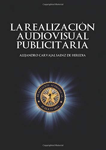 La realización audiovisual publicitaria por Alejandro Carvajal Sáenz