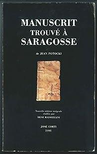 Manuscrit trouvé à saragosse Première édition intégrale établie par René Radrizzani par Jean Potocki
